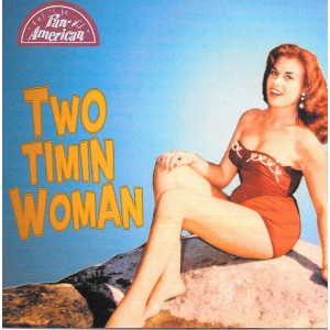 http://www.rocking-all-life-long.com/2261-5314-thickbox/two-timin-woman-various-artists.jpg