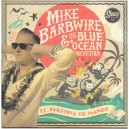 Mike Barbwire § the Blue Ocean Six