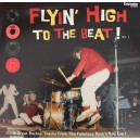 Flyin' Hig To The Beat - Vol. 1