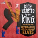 Kick-Started By The King - Various