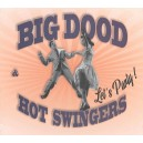 Big Dood & Hot Swingers
