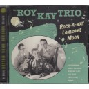 The Roy Kay Trio - Rock-a-Way Lonesome Moon