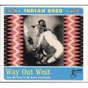 Indian Bred - Way Out West - Various